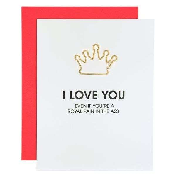 I LOVE YOU EVEN IF YOU ARE A ROYAL PAIN IN THE ASS CARD Thumbnail