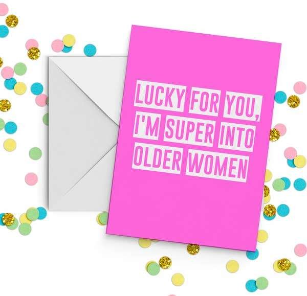 LUCKY FOR YOU I'M INTO OLDER WOMEN CARD Thumbnail