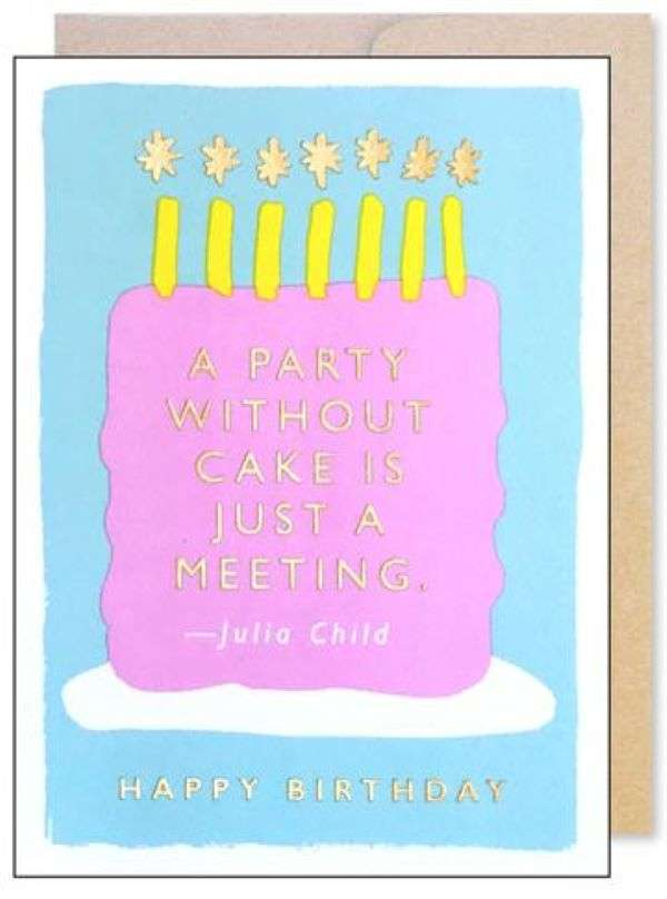 A PARTY WITHOUT CAKE IS JUST A MEETING CARD Thumbnail