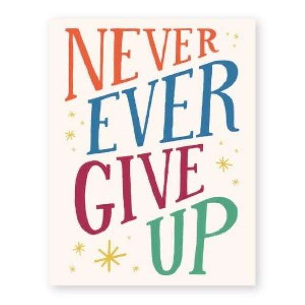 NEVER EVER GIVE UP CARD Thumbnail