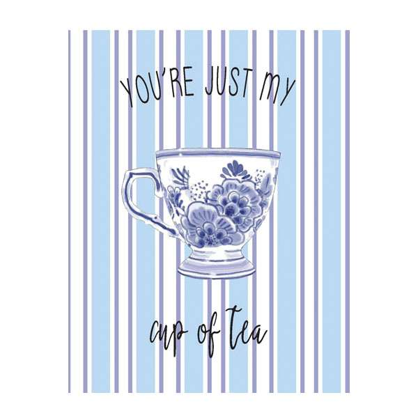 YOU'RE JUST MY CUP OF TEA CARD Thumbnail