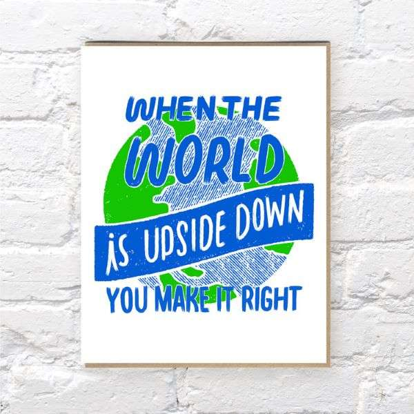 WHEN THE WORLD IS UPSIDE DOWN YOU MAKE IT RIGHT CARD Thumbnail