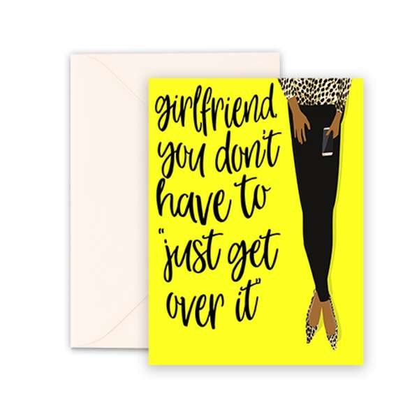 GIRLFRIEND YOU DONT NEED TO GET OVER IT CARD Thumbnail