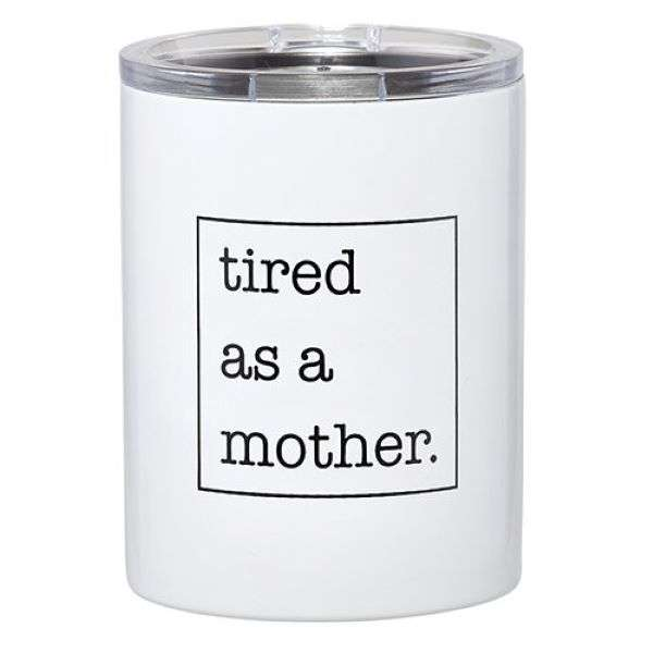 TIRED AS A MOTHER TUMBLER Thumbnail